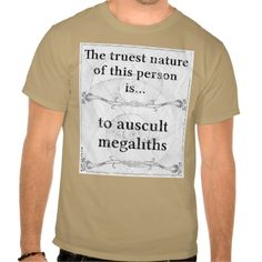 Truest nature: auscult megaliths archaeology tshirt