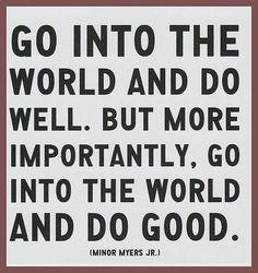 Do Good #graduation #quote www.bitememore.com