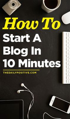 How To Start A Blog In 10 Minutes