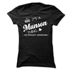 Its A MUNSON Thing - #tshirt outfit #sweatshirt for women. MORE INFO => https://www.sunfrog.com/Names/Its-A-MUNSON-Thing-fptwo-Ladies.html?68278
