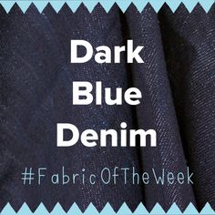 Dark Blue Denim | #FabricOfTheWeek - http://sewobsessed.offsetwarehouse.com/2014/09/15/dark-blue-denim-fabric-of-the-week/  #DarkBlue, #DarkBlueDenim, #Denim, #DIY, #Dressmaking, #Fabric, #FabricOfTheWeek, #Fashion, #HandWoven, #Material, #OffsetWarehouse, #Organic, #Sewing, #SewingProject, #SoftFurnishing, #Sustainable, #Textile, #Textiles