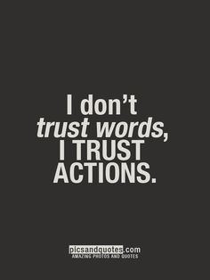 Action Speaks the Truth...
