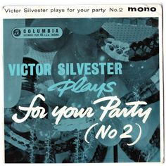 """7"""" 45RPM Victor Silvester Plays For Your Party (No 2) EP from Columbia"""
