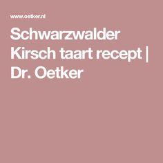 Schwarzwalder Kirsch taart recept   Dr. Oetker