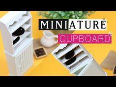 DIY MINIATURE CUPBOARD - How to Make Doll Cupboard - YouTube
