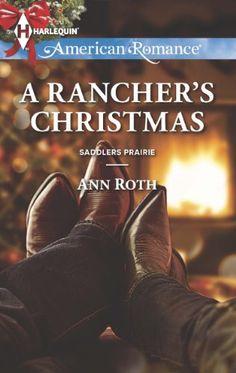 A Rancher's Christmas (Saddlers Prairie) by Ann Roth http://www.amazon.com/dp/B00CFX463M/ref=cm_sw_r_pi_dp_LyK5vb0M4B8D1