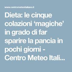 Dieta: le cinque colazioni 'magiche' in grado di far sparire la pancia in pochi giorni - Centro Meteo Italiano