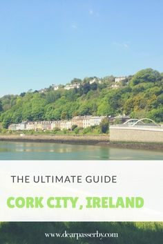 The Ultimate Guide Cork City Ireland
