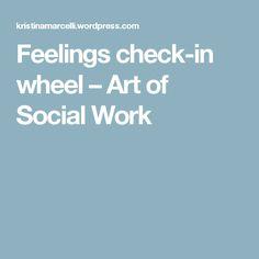 Feelings check-in wheel – Art of Social Work