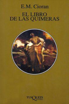 E.M. Cioran | El libro de las quimeras
