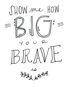 """Show Me How Big Your BRAVE Is!"" - Mini & Mighty inspired by Sara Bareilles"