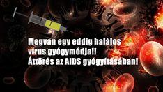 Megvan egy eddig halálos vírus gyógymódja!! Áttörés az AIDS gyógyításában! Tips, Movie Posters, Film Poster, Billboard, Film Posters, Counseling