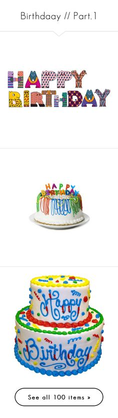 """""""Birthdaay // Part.1"""" by raquel-malik-22 ❤ liked on Polyvore featuring words, birthday, text, quotes, backgrounds, filler, phrase, saying, cakes and food"""