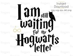 potter halloween wallpaper I Am Still Waiting For My Hogwarts Letter - Harry Potter - Cuttable Design Files (Svg, Eps, Dxf, Png, Jpg) For Silhouette and Cricut Harry Potter Shirts, Harry Potter Tattoos, Images Harry Potter, Harry Potter Quotes, Harry Potter Diy, Harry Potter World, Hogwarts Brief, Cricut, Hogwarts Letter