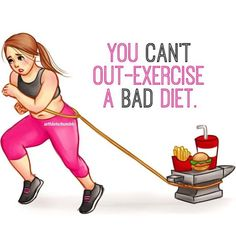 Image result for can't outrun a bad diet