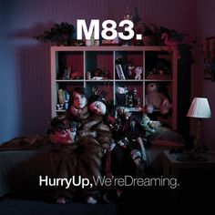 "22. ""Hurry Up, We're Dreaming."" by M83 - Pitchfork's Top 100 Albums of the Decade (So Far)"