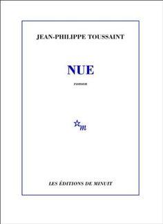 Nue de Jean-Philippe Toussaint, http://www.amazon.fr/dp/2707323055/ref=cm_sw_r_pi_dp_GuFlsb095KR9Z