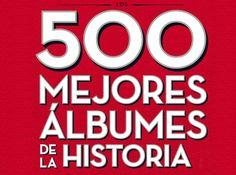 Los 500 Mejores Álbumes De La Historia Del Rock