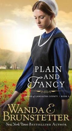 Plain and Fancy (Brides of Lancaster County 3) by Wanda E. Brunstetter