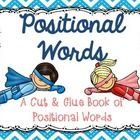 This FREE book reinforces positional words: below, beside, in front of, behind, between, and above. Kids will cut and glue the animals on each pa...