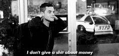 'I don't give a shit about money.' Elliot Alderson