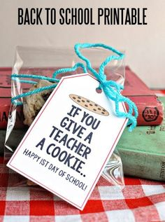 FREE If You Give A Teacher A Cookie Printable and First Day of School Gift Idea and FREE Back to School Printables on Frugal Coupon Living.