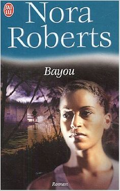 BAYOU: Amazon.com: NORA ROBERTS: Books