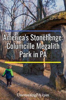 America's Stonehenge: Columcille Megalith Park in Pennsylvania via @UncoveringPA