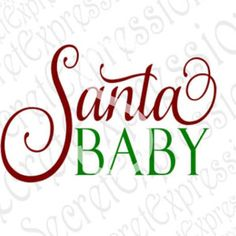Santa Baby Svg, Santa Svg, Christmas Svg, Christmas Sign Svg, Svg File, Digital Sign Cutting File DXF JPEG SVG Cricut Silhouette Print File
