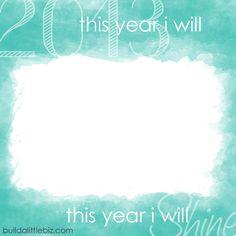 FREE customizable graphic - write & display your goals for 2013 #buildalittlebiz buildalittlebiz.com