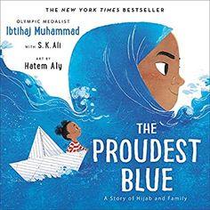 The Proudest Blue: A Story of Hijab and Family: Muhammad, Ibtihaj, Ali, S. K., Aly, Hatem: 9780316519007: Amazon.com: Books