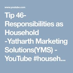 Tip 46- Responsibilities as Household -Yatharth Marketing Solutions(YMS) - YouTube  #household #responsibility