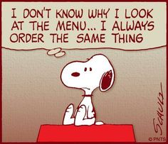 Snoopy always knows how I think...