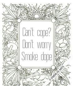 can't cope don't worry smoke dope coloring page Swear Word Coloring Book, Love Coloring Pages, Printable Adult Coloring Pages, Coloring Books, Coloring Sheets, Art, Secret Boards, Doodles, Drawings