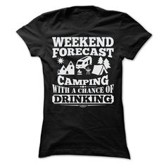 WEEKEND FORECAST CAMPING T SHIRTS  ==> Your shirt is screen printed on high quality material!  ==> Dont delay! Please Order it now!