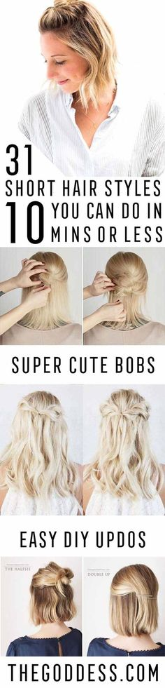 Short Hair Styles You Can Do In 10 Minutes or Less - Easy Step By Step Tutorials For Growing Out Your Hair, For Shoulder Length Hair, For The Undo, The Pixie, For Round Faces, The Bob, For Women That Are White And African American.  For Over 50, For Over 40, For Wedding, And With Bangs - http://thegoddess.com/quick-short-hair-styles