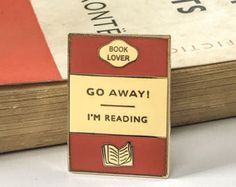 Book Lover Enamel Pin Go away I& Reading Enamel Pin Bag Pins, Book Jewelry, Literary Gifts, Cool Pins, Pin And Patches, Book Lovers Gifts, Geek Gifts, Little Books, Book Cover Design