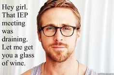 Hey, Girl.  That was a rough IEP meeting