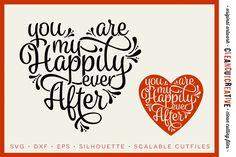 You are my Happily Ever After - SVG DXF EPS PNG - Cricut & Silhouette - clean cutting files By CleanCutCreative