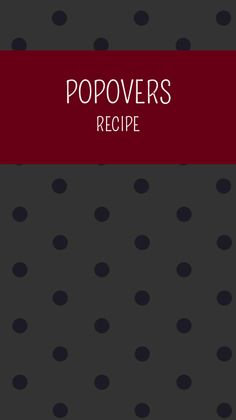 ... Popover Recipes ♥ on Pinterest | Popover recipe, Popover pan and Pop