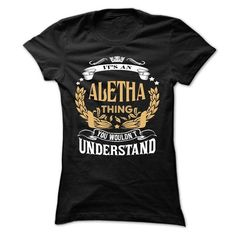 ALETHA .Its an ALETHA Thing You Wouldnt Understand - T  - #oversized hoodie #sweatshirt for teens. ORDER HERE => https://www.sunfrog.com/LifeStyle/ALETHA-Its-an-ALETHA-Thing-You-Wouldnt-Understand--T-Shirt-Hoodie-Hoodies-YearName-Birthday-65285377-Ladies.html?68278