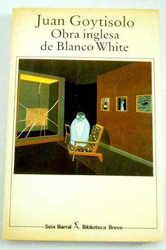 Obra inglesa de Blanco White seix goytisolo - Buscar con Google