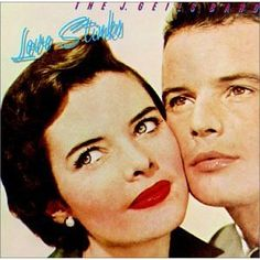 J. Geils Band - Love Stinks. First rock album I ever bought.