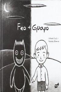 Feo + guapo / Antonio Koach, Keisuke Shimura. -- Barcelona : Thule, D.L. 2006