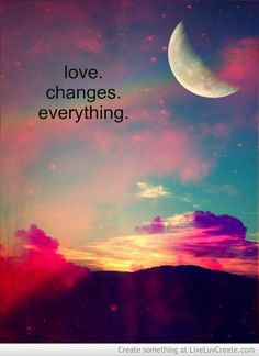 Love Changes Everything Quotes. QuotesGram by @quotesgram