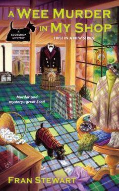 A Wee Murder in My Shop (Scotshop Mystery, #1) by Fran Stewart