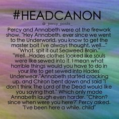 I mean, what horrible things would you have to do in your life to get sewed into Hades' underwear? Oh, Percy. xD