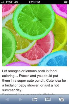 and Lemons Soak oranges and lemons in food coloring and freeze. They look really cool in punch.Soak oranges and lemons in food coloring and freeze. They look really cool in punch. Luau Birthday, Unicorn Birthday Parties, Unicorn Party, Rainbow Birthday, Birthday Ideas, Party Drinks Alcohol, Party Food And Drinks, Kid Drinks, Fruit Appetizers