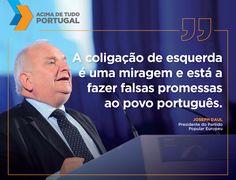 Afirma Joseph Daul, Presidente do Partido Popular Europeu. #acimadetudoportugal