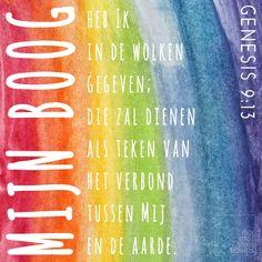 Mijn boog heb Ik in de wolken gegeven; die zal dienen als teken van het verbond tussen Mij en de aarde. Genesis 9:13   http://www.dagelijksebroodkruimels.nl/quotes-bijbel/genesis-9-13/